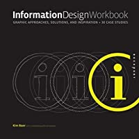 Information Design Workbook: Graphic approaches, solutions, and inspiration plus 30 case studies