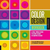 Color Design Workbook: A Real World Guide to Using Color in Graphic Design