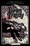 The Borden Tragedy: A Memoir of the Infamous Double Murder at Fall River, Mass. 1892 (A Treasury of Victorian Murder)