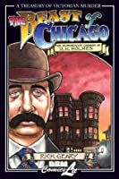The Beast of Chicago: An Account of the Life and Crimes of Herman W. Mudgett, Known to the World As H.H. Holmes