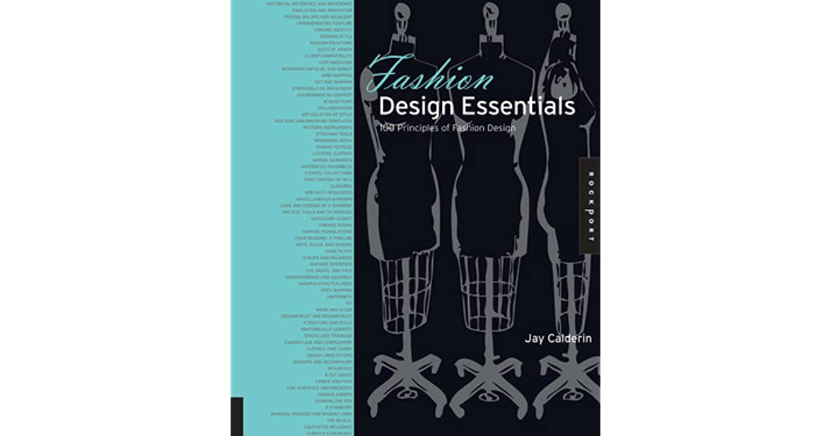 Fashion Design Essentials 100 Principles Of Fashion Design By Jay Calderin