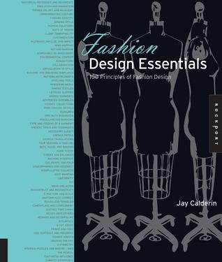 Fashion Design Essentials 100 Principles Of Fashion Design By Jay Calderin