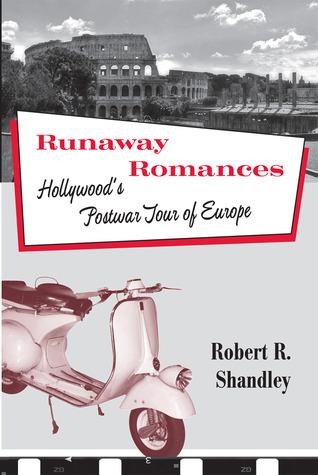Runaway Romances Hollywood's Postwar Tour of Europe