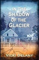 In the Shadow of the Glacier (Constable Molly Smith #1)