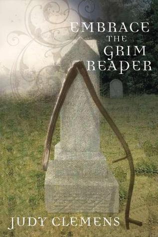 Embrace the Grim Reaper (Grim Reaper Mystery, #1)