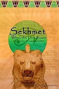 Sekhmet: When the Lion Roars