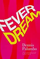 Fever Dream (Daniel Rinaldi #2)