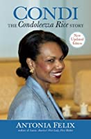 Condi: The Condoleezza Rice Story, New Updated Edition