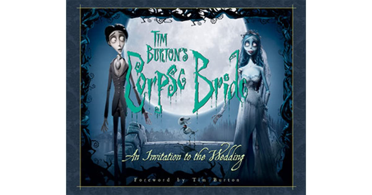 Tim Burton\'s Corpse Bride: An Invitation to the Wedding by Mark ...
