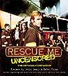 Rescue Me: Uncensored: The Official Companion