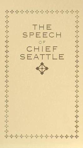 The Chief Seattle's Speech by Chief Seattle