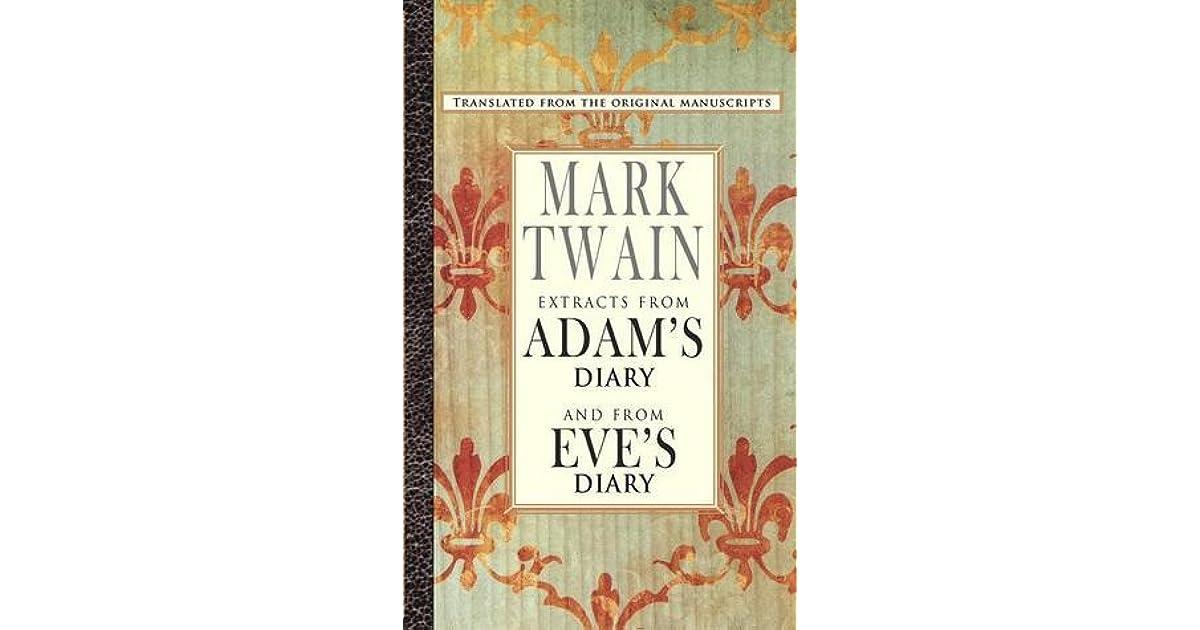 Extracts From Adams Diaryeves Diary By Mark Twain