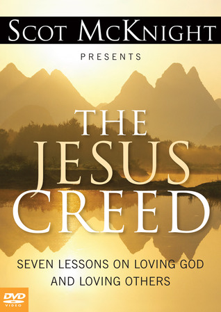 The Jesus Creed: Seven Lessons on Loving God and Loving Others