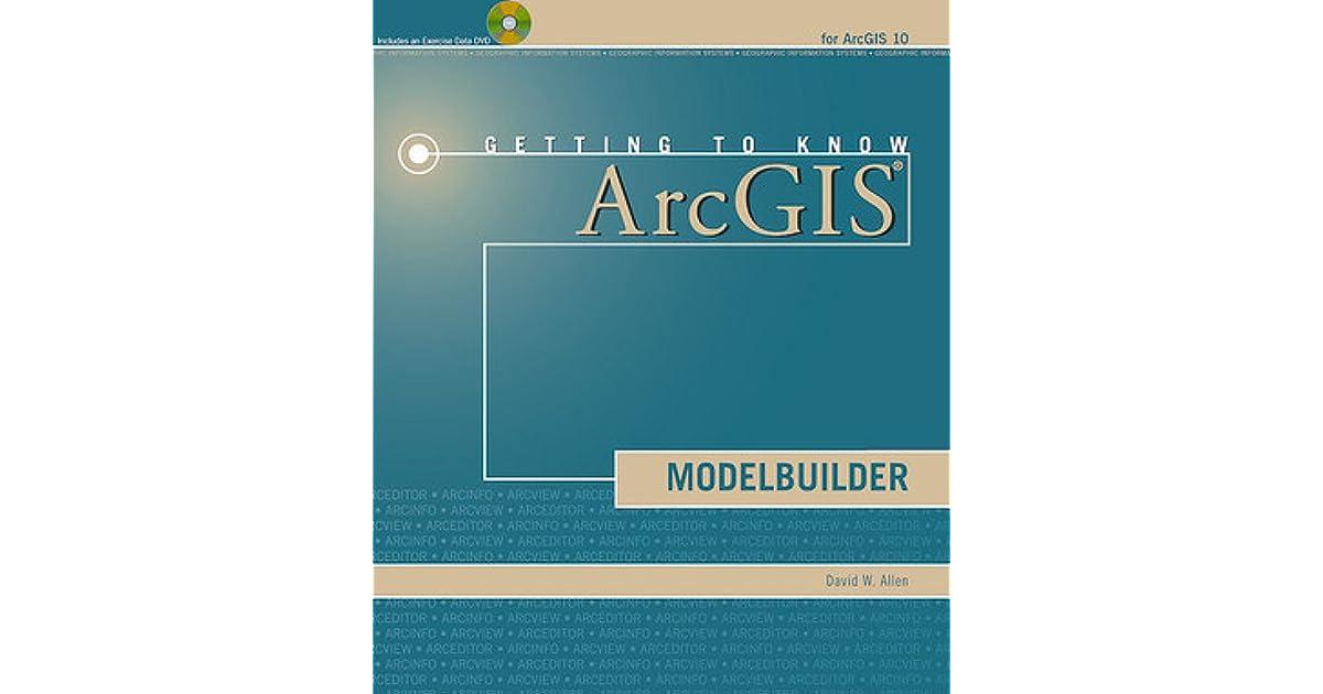 Getting to Know ArcGIS ModelBuilder by David W  Allen
