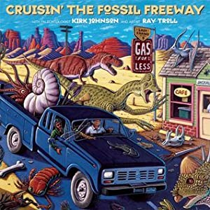 Cruisin' the Fossil Freeway: A Road Trip Through the Best of the Prehistoric American West