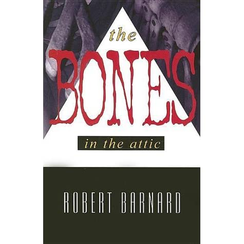 The Bones In The Attic Charlie Peace 7 By Robert