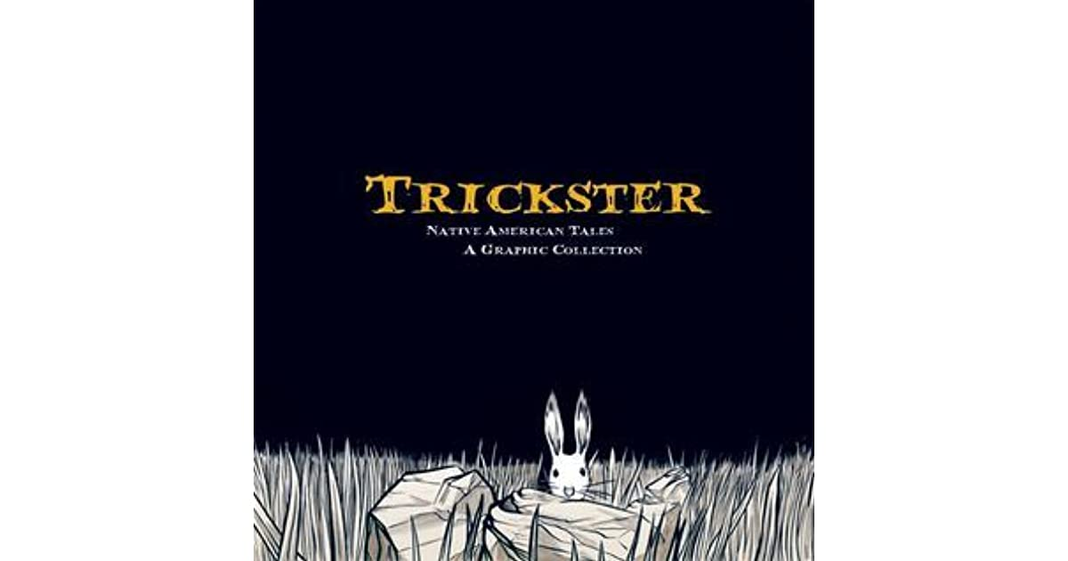 the native american trickster stories Three stories of tricksters we have coyote from native american mythology  giving great gifts and racing a turtle there's also anansi the spider-man from  west.