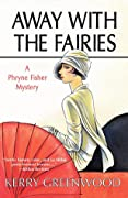 Away with the Fairies (Phryne Fisher, #…