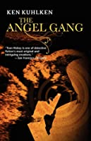 The Angel Gang: A Hickey Family Mystery