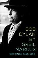 Bob Dylan: Writings, 1968-2010