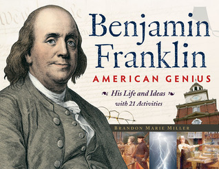 Benjamin Franklin, American Genius - Brandon Marie Miller 2