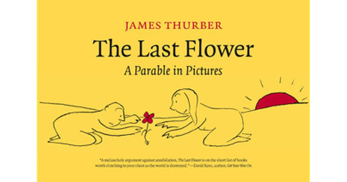 The Last Flower A Parable In Pictures By James Thurber