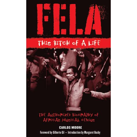 Fela: This Bitch of a Life by Carlos Moore