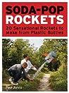 Soda-Pop Rockets: 20 Sensational Rockets to Make from Plastic Bottles