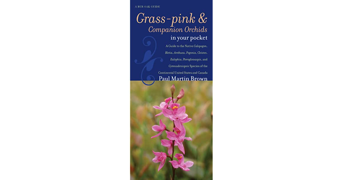 A Guide to the Native Orchids of Iowa Orchids in Your Pocket