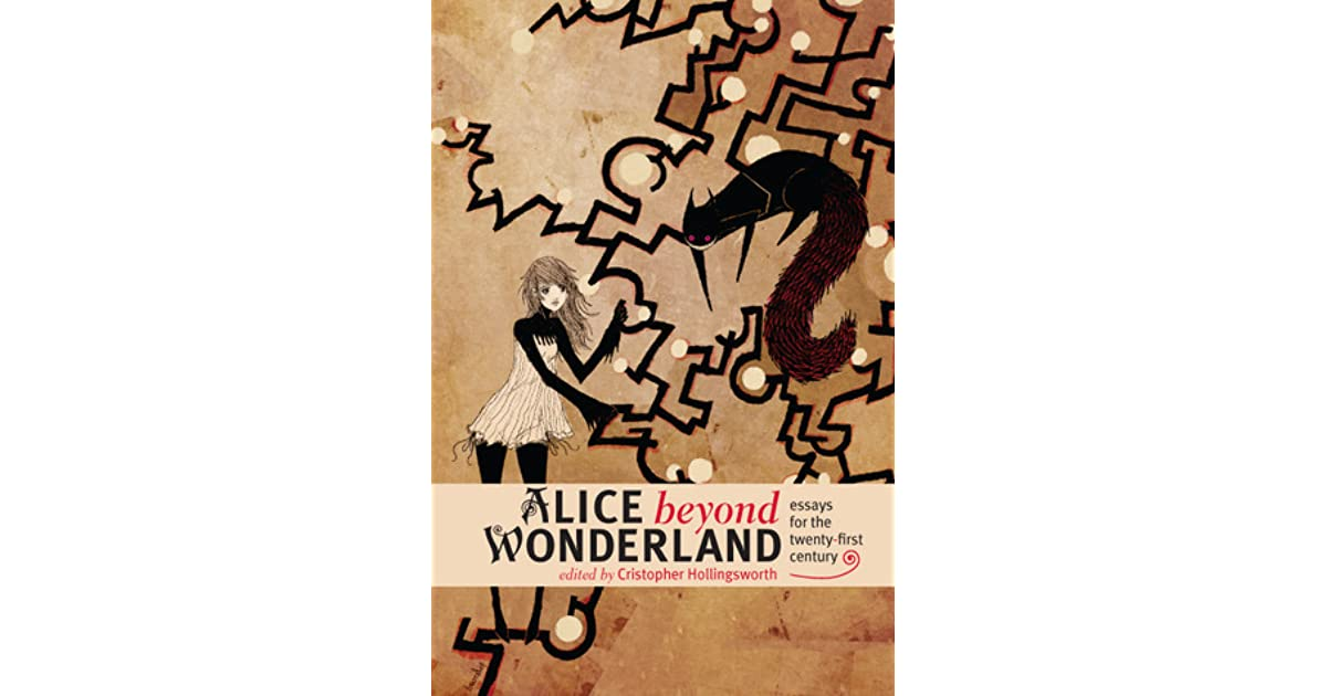 alice in wonderland essay example Suggested essay topics how to cite this sparknote the garden in alice's adventures in wonderland exists as an edenic object of desire for alice.