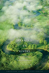 The Meaning of Rivers: Flow and Reflection in American Literature