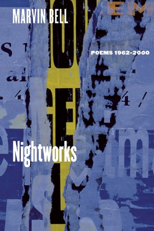 Nightworks by Marvin Bell