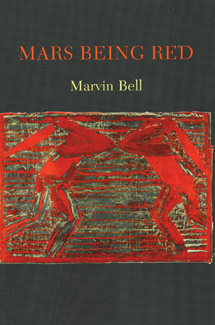Mars Being Red by Marvin Bell