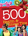 Seventeen 500 Health  Fitness Tips: Eat Right, Work Out Smart, and Look Great!