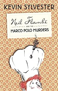 Neil Flambé and the Marco Polo Murders (The Neil Flambé Capers #1)