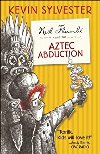 Neil Flambé and the Aztec Abduction (The Neil Flambé Capers #2)