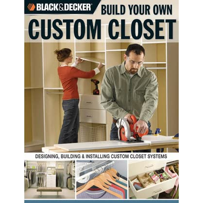 Black Decker Build Your Own Custom Closet Designing Building Installing Systems By Gillett Cole