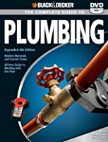 Black & Decker: The Complete Guide to Plumbing