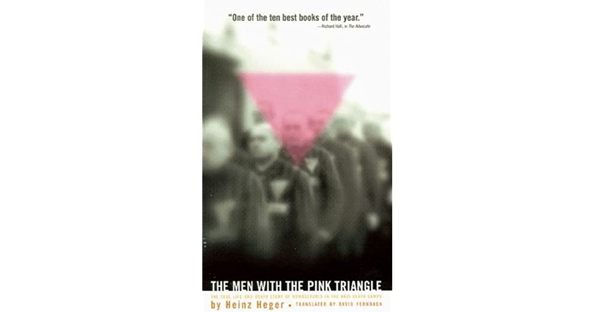 The men with the pink triangle the true life and death story of the men with the pink triangle the true life and death story of homosexuals in the nazi death camps by heinz heger fandeluxe Choice Image