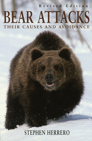 Bear Attacks Their Causes and Avoidance, Revised Edition