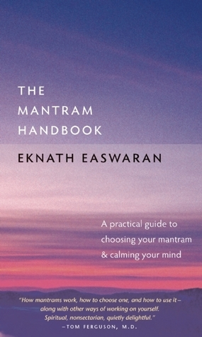 The-Mantram-Handbook-A-Practical-Guide-to-Choosing-Your-Mantram-and-Calming-Your-Mind-Essential-Easwaran-Library-