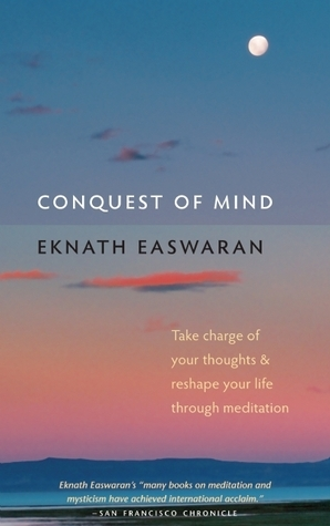 Conquest-of-mind-take-charge-of-your-thoughts-and-reshape-your-life-through-meditation