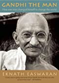 Gandhi the Man: How One Man Changed Himself to Change the World