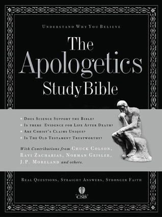 The Apologetics Study Bible by Ted Cabal