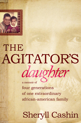The Agitator's Daughter: A Memoir of Four Generations of One Extraordinary African-American Family