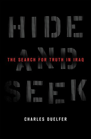 Hide and Seek The Search for Truth in Iraq