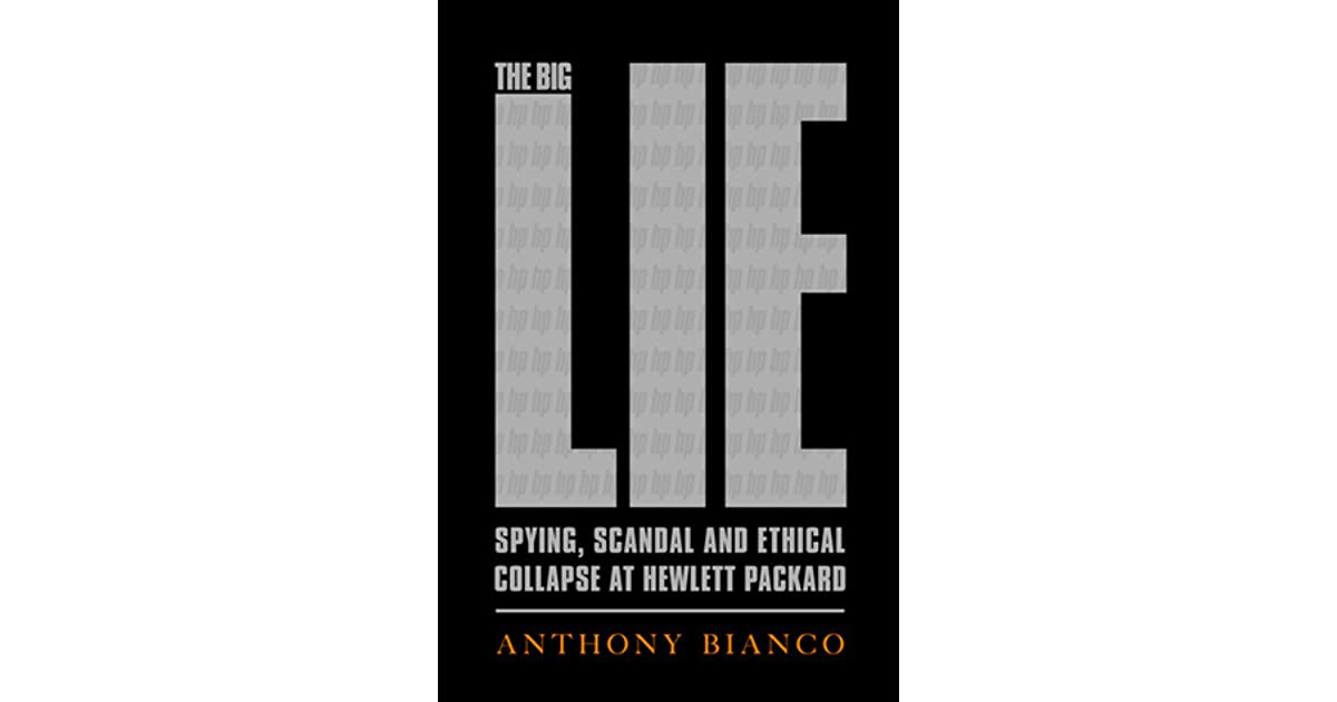 The Big Lie Spying Scandal And Ethical Collapse At Hewlett