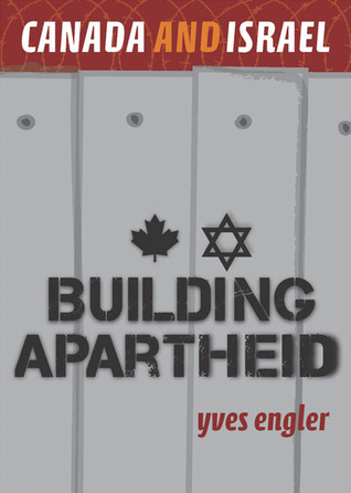 Canada and Israel: Building Apartheid