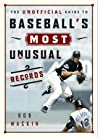 The Unofficial Guide to Baseball's Most Unusual Records