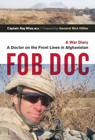 FOB Doc A Doctor On the Front Lines in Afghanistan - A War Diary